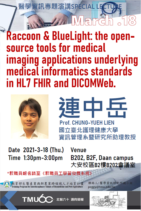 Special Lecture - 2021.03.18(Tue) 13:30-15:00-Raccoon & BlueLight: the open-source tools for medical imaging applications underlying medical informatics standards in HL7 FHIR and DICOMWeb.