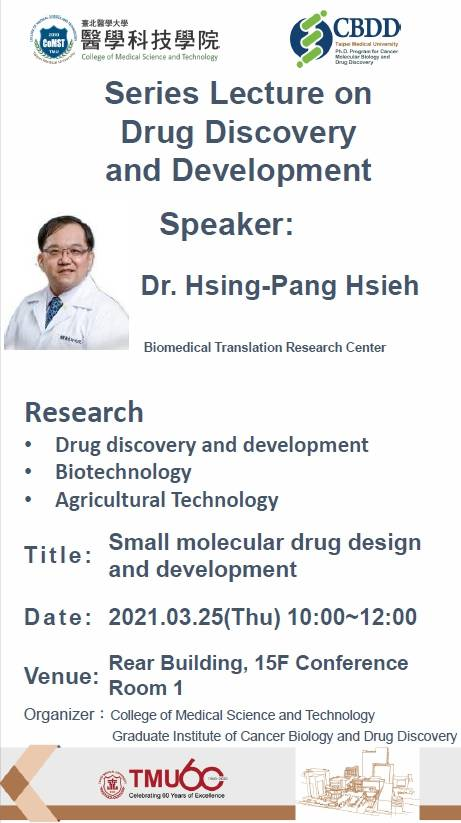 Series Lecture on Drug Discovery and Development - Small molecular drug design and development
